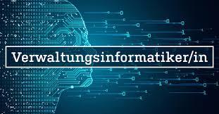 Neuer Studiengang Verwaltungsinformatik (VINF) Verwaltungsinformatik (B.A.)